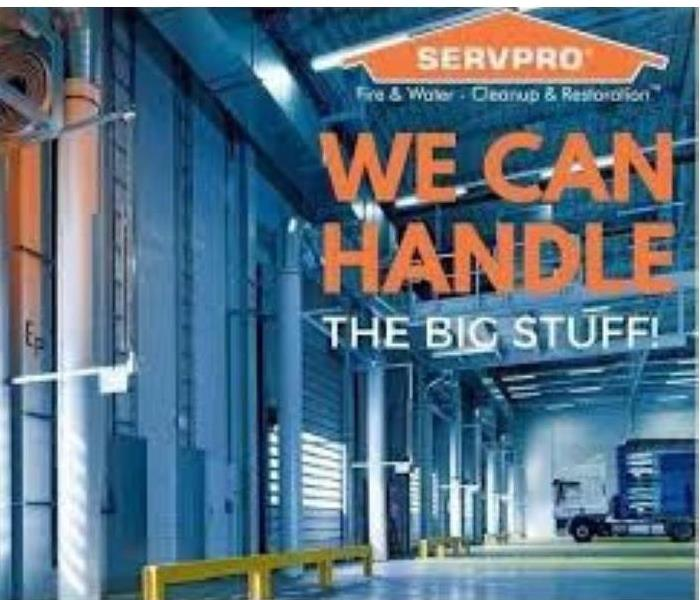 "factory background with text ""we can handle the big stuff"" under SERVPRO logo"
